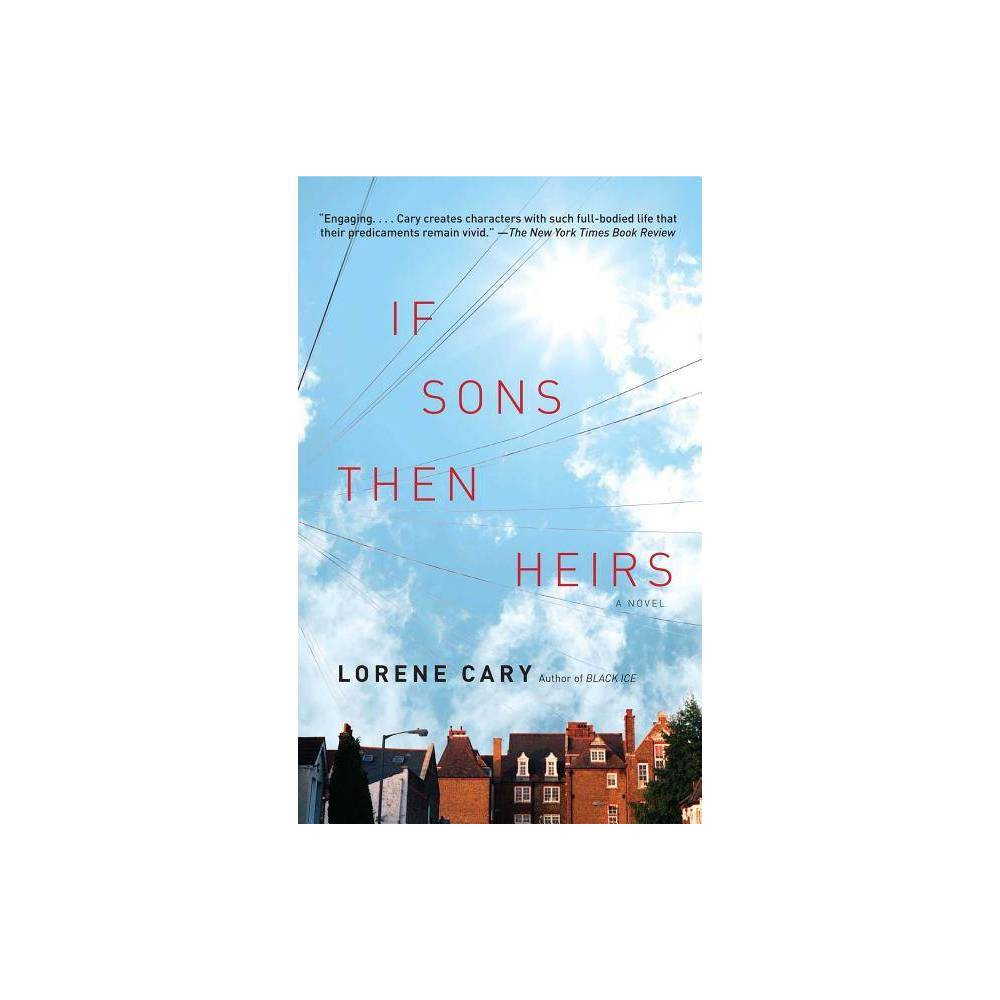 If Sons Then Heirs By Lorene Cary Paperback