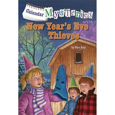 Calendar Mysteries #13: New Year's Eve Thieves - by  Ron Roy (Paperback)
