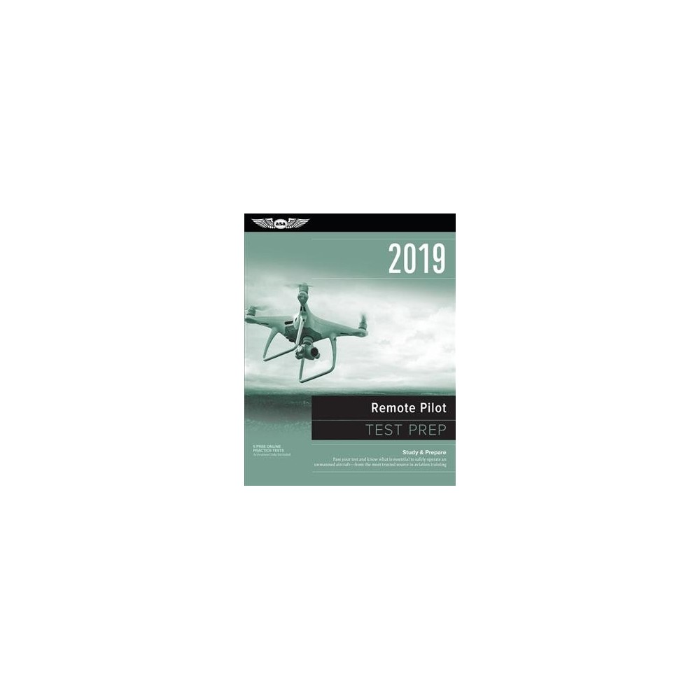 Remote Pilot Test Prep 2019 : Study & Prepare: Pass Your Test and Know What Is Essential to Safely