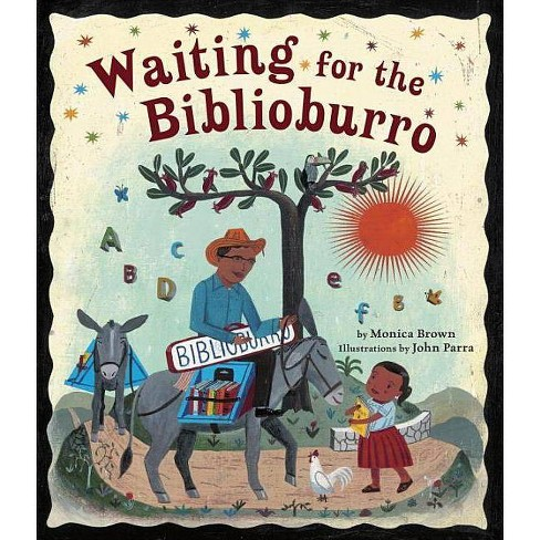Waiting for the Biblioburro - by  Monica Brown (Hardcover) - image 1 of 1