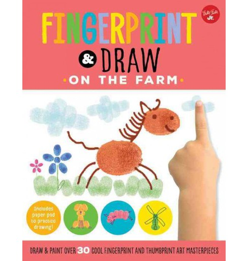 Fingerprint & Draw On the Farm : Draw & Paint More Than 30 Cool Fingerprint and Thumbprint Masterpieces! - image 1 of 1