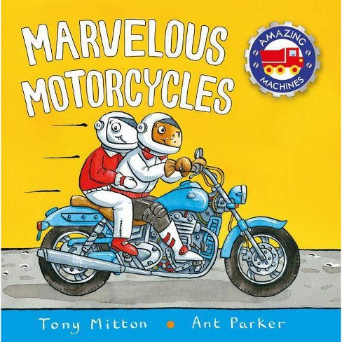 Marvelous Motorcycles - (Amazing Machines) by  Tony Mitton (Hardcover) - image 1 of 1
