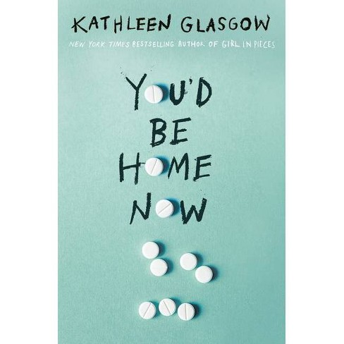 You'd Be Home Now - by  Kathleen Glasgow (Hardcover) - image 1 of 1