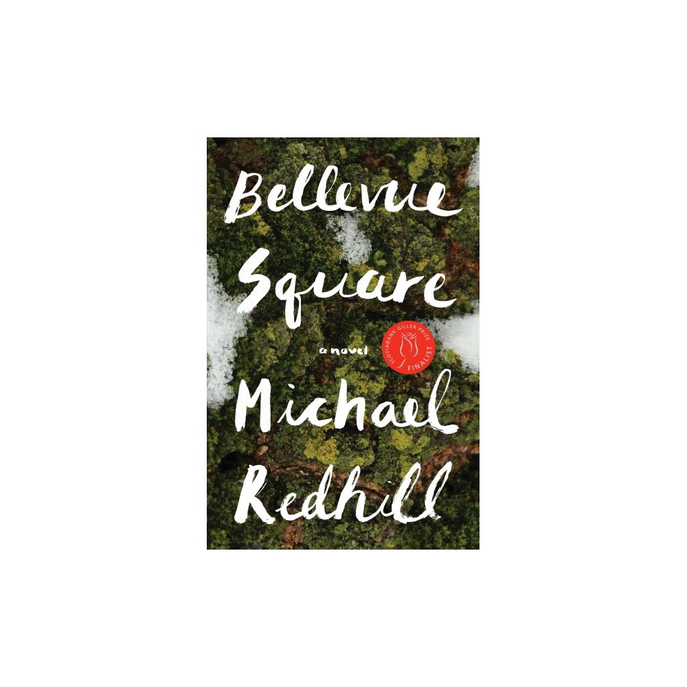 Bellevue Square - by Michael Redhill (Hardcover)
