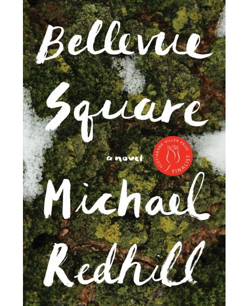 Bellevue Square -  by Michael Redhill (Hardcover) - image 1 of 1