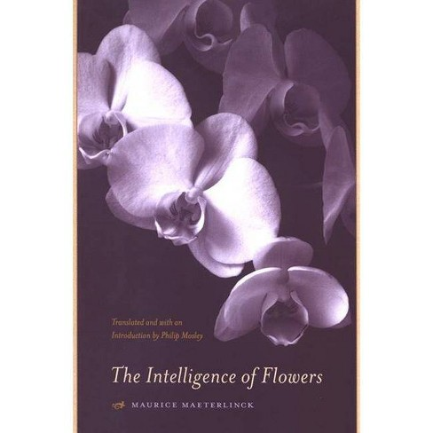The Intelligence of Flowers - by  Maurice Maeterlinck (Paperback) - image 1 of 1