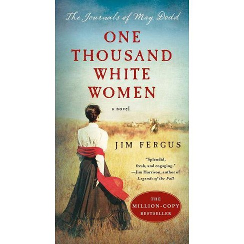 One Thousand White Women : The Journals of May Dodd -  by Jim Fergus (Paperback) - image 1 of 1