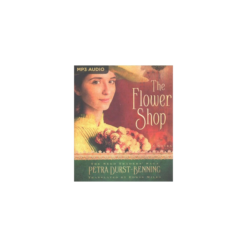 Flower Shop - (The Seed Traders' Saga) by Petra Durst-Benning (MP3-CD)