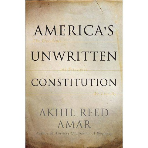 America's Unwritten Constitution - by  Akhil Reed Amar (Paperback) - image 1 of 1