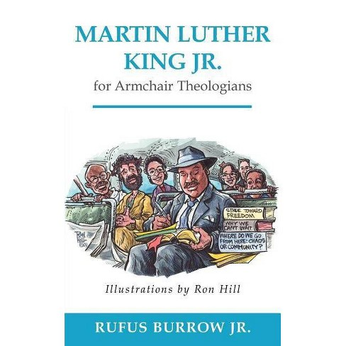 Martin Luther King Jr. for Armchair Theologians - by  Rufus Burrow Jr (Paperback) - image 1 of 1