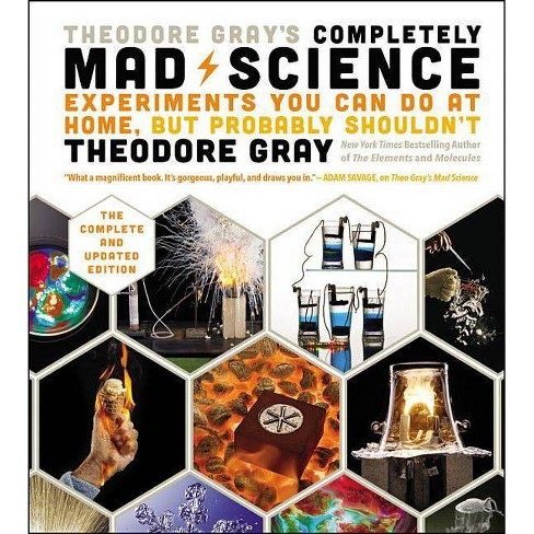Theodore Gray's Completely Mad Science - (Hardcover) - image 1 of 1
