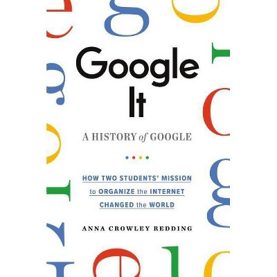 Google It - by  Anna Crowley Redding (Hardcover)