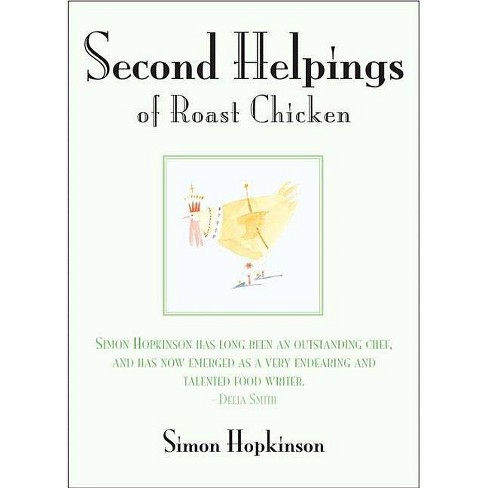 Second Helpings of Roast Chicken - by  Simon Hopkinson (Hardcover) - image 1 of 1