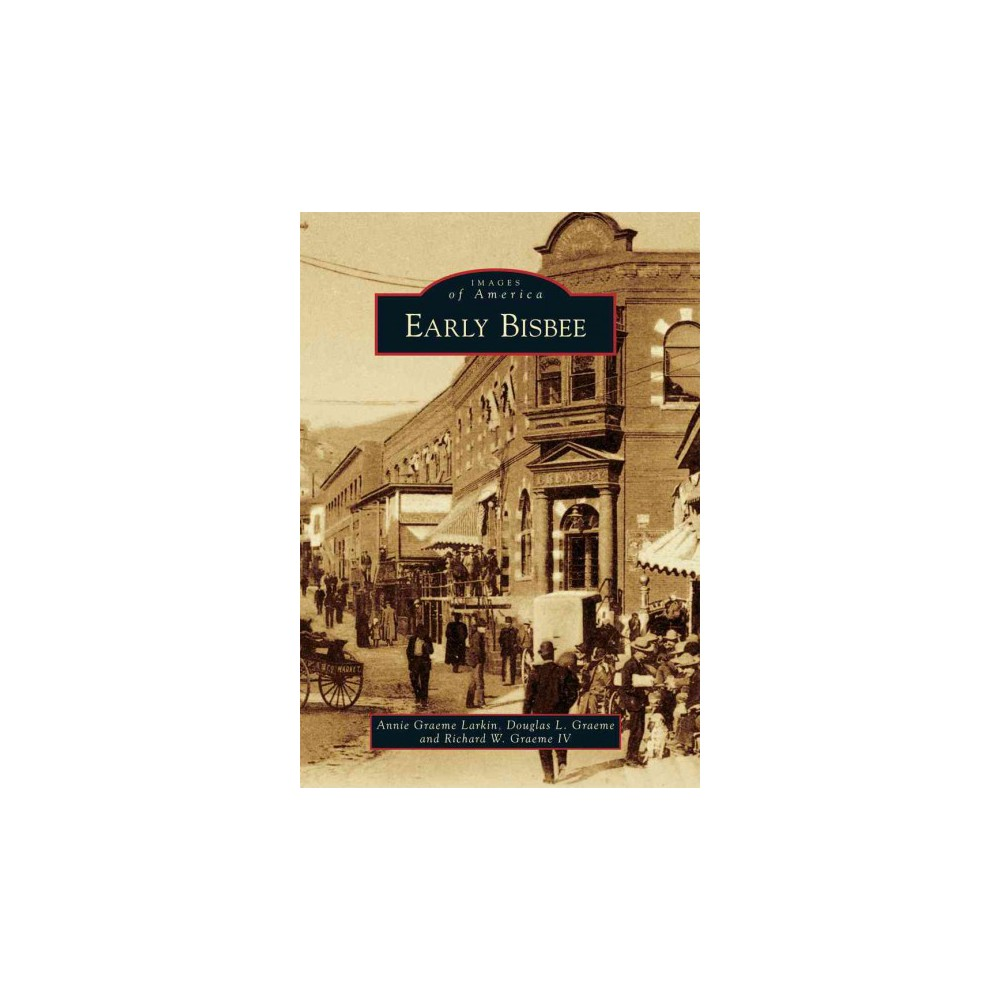 Early Bisbee ( Images of America) (Paperback)