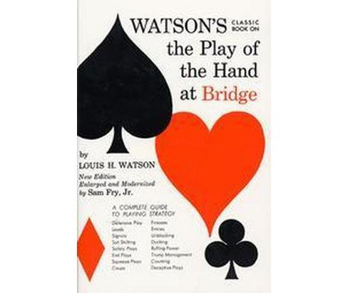 Watson's Classic Book on the Play of the Hand at Bridge (New) (Paperback) (Louis H. Watson & Sam Fry) - image 1 of 1