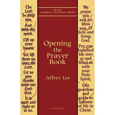 Opening the Prayer Book - (New Church's Teaching) by  Jeffrey Lee (Paperback) - image 1 of 1