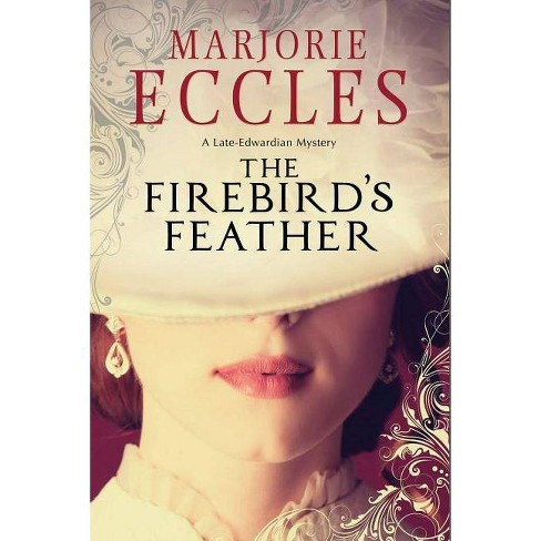 The Firebird's Feather - by  Marjorie Eccles (Hardcover) - image 1 of 1