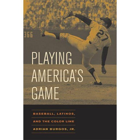 Playing America's Game - (American Crossroads) by  Adrian Burgos (Paperback) - image 1 of 1