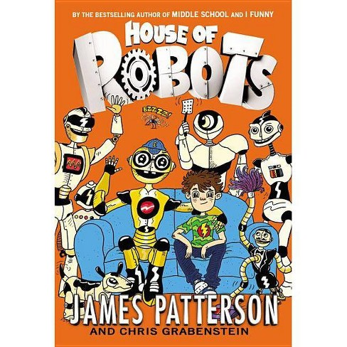 Awe Inspiring House Of Robots Hardcover Exclusive Build Your Own Robot Insert James Patterson Download Free Architecture Designs Rallybritishbridgeorg