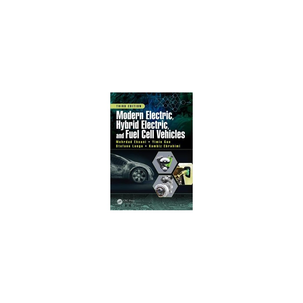 Modern Electric, Hybrid Electric, and Fuel Cell Vehicles - (Hardcover).