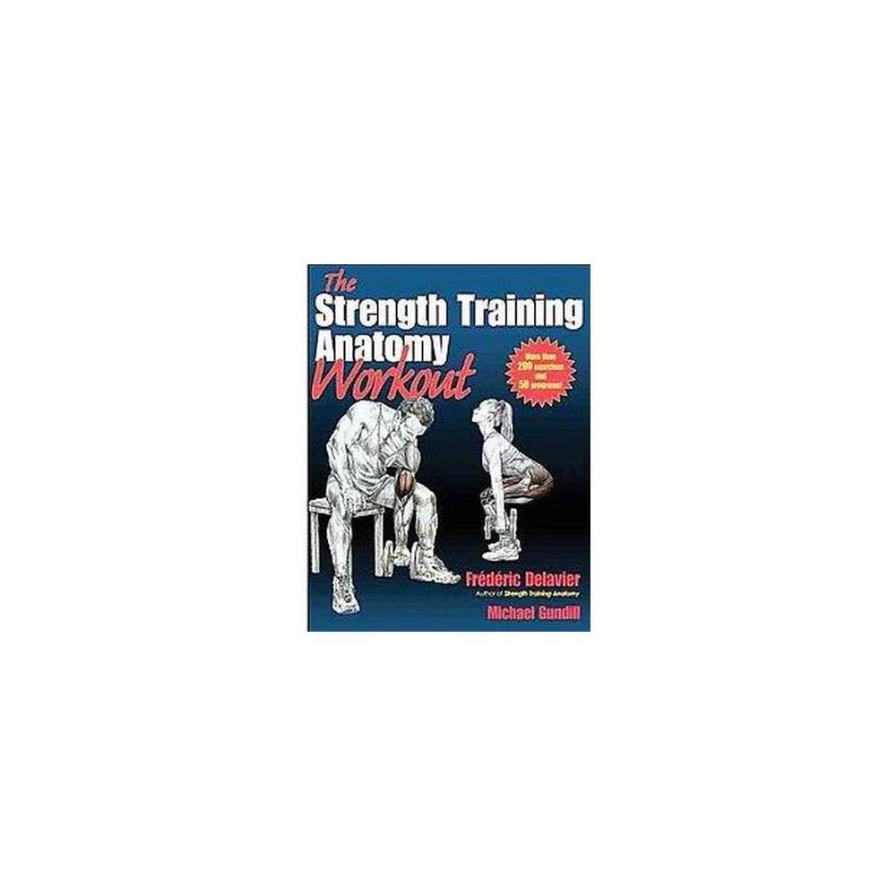 Strength Training Anatomy Workout (Paperback) (Frederic Delavier & Michael Gundill)