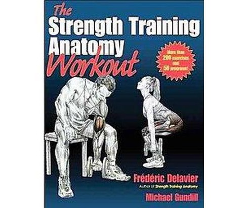 Strength Training Anatomy Workout (Paperback) (Frederic Delavier & Michael Gundill) - image 1 of 1