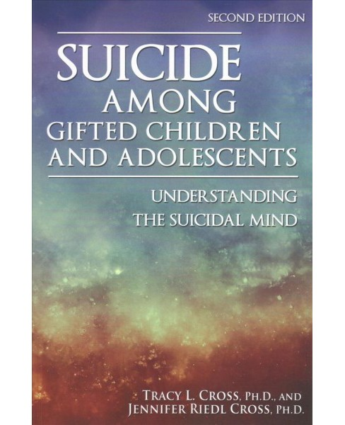 Suicide Among Gifted Children and Adolescents : Understanding the Suicidal Mind (Paperback) (Ph.d. Tracy - image 1 of 1