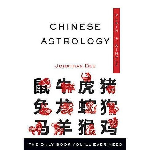 Chinese Astrology Plain & Simple - by  Jonathan Dee (Paperback) - image 1 of 1