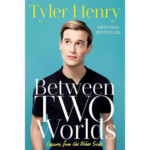 Between Two Worlds - by  Tyler Henry (Paperback) - image 1 of 1