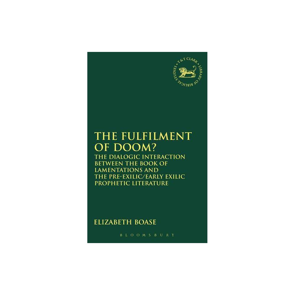 The Fulfilment of Doom? - (Library of Hebrew Bible/Old Testament Studies) by Elizabeth Boase