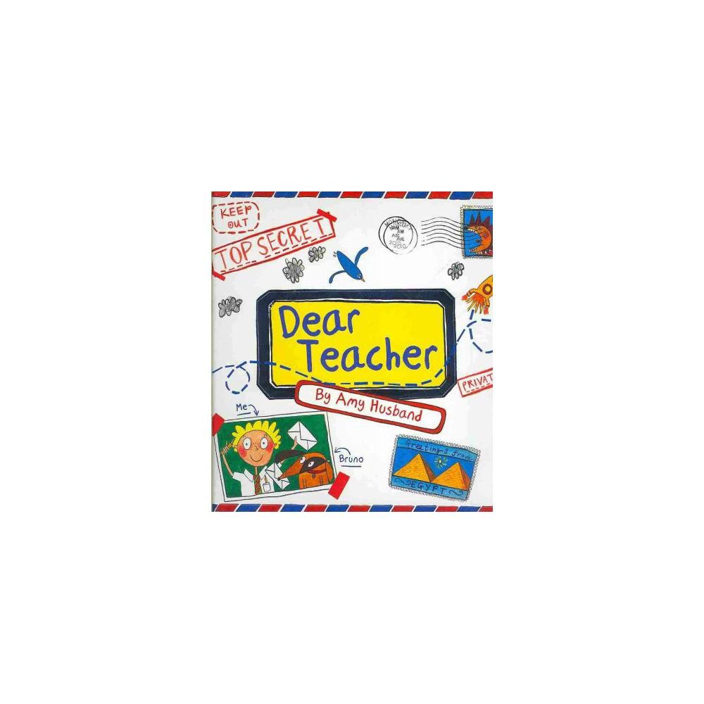 Dear Teacher (Paperback) (Amy Husband)