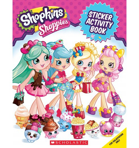 Shopkins Shoppies Stick 'n' Style Activity Book (Paperback) (Leigh Stephens) - image 1 of 1