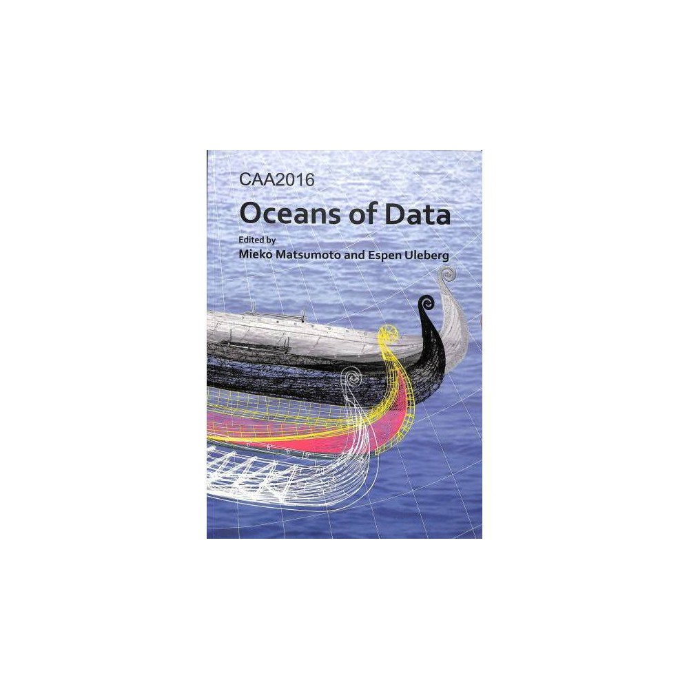 Caa2016 : Oceans of Data; Proceedings of the 44th Conference on Computer Applications and Quantitative
