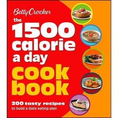 Betty Crocker 1500 Calorie a Day Cookbook - (Betty Crocker Cooking) (Paperback)