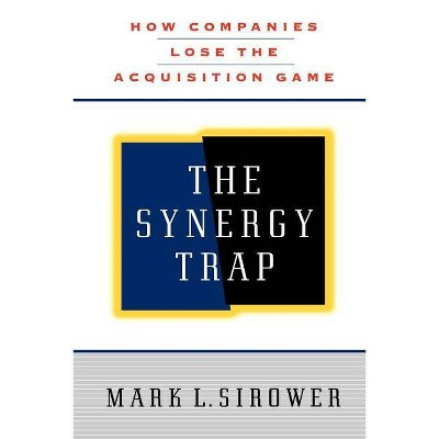 The Synergy Trap - by  Mark L Sirower (Paperback)