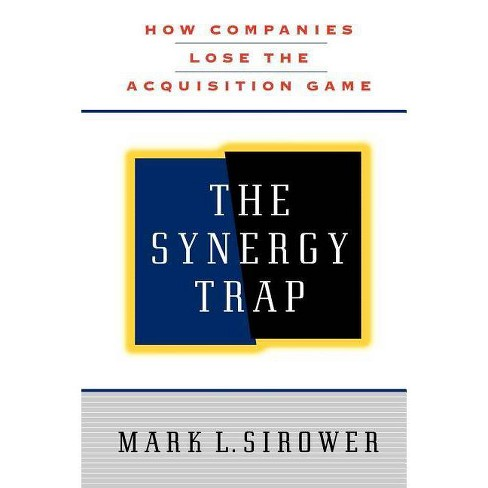 The Synergy Trap - by  Mark L Sirower (Paperback) - image 1 of 1