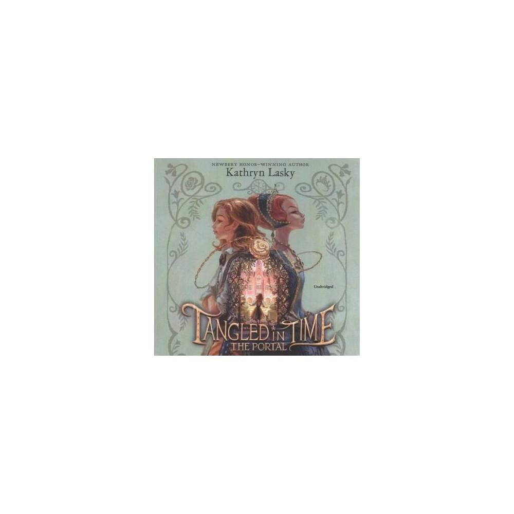 Portal - Unabridged (Tangled in Time) by Kathryn Lasky (CD/Spoken Word)