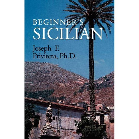 Beginner's Sicilian - (Beginner's (Foreign Language)) by  Joseph Privitera (Paperback) - image 1 of 1
