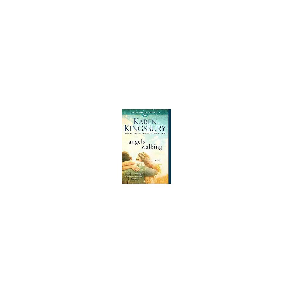 Angels Walking ( Angels Walking) (Reprint) (Paperback) by Karen Kingsbury