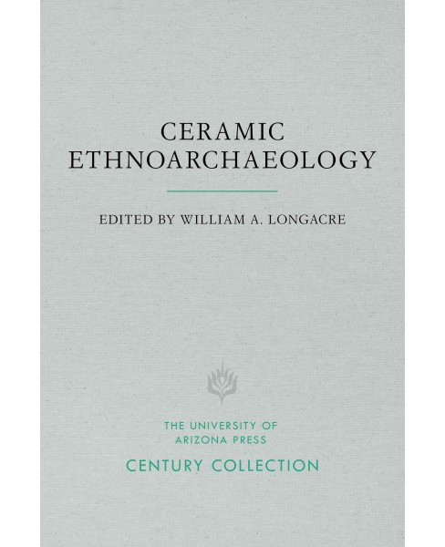 Ceramic Ethnoarchaeology (Reprint) (Paperback) - image 1 of 1