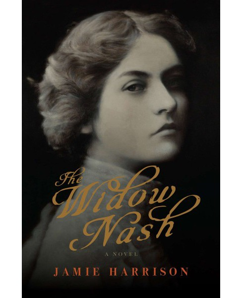 Widow Nash -  by Jamie Harrison (Hardcover) - image 1 of 1