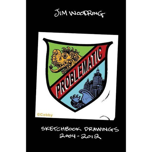 Problematic: Sketchbook Drawings 2004-2012 - by  Jim Woodring (Hardcover) - image 1 of 1