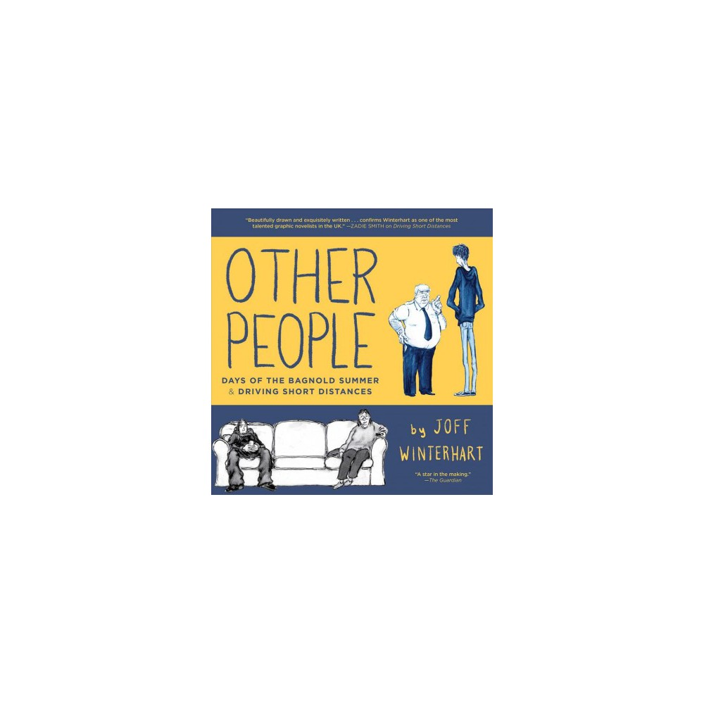 Other People : Days of the Bagnold Summer & Driving Short Distances - by Joff Winterhart (Hardcover)