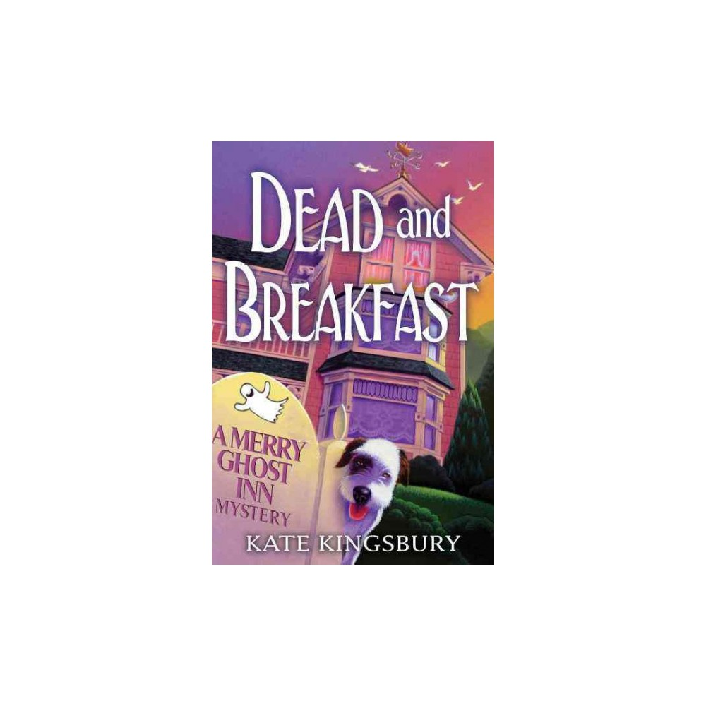 Dead and Breakfast (Reprint) (Paperback) (Kate Kingsbury)