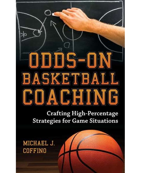 Odds-On Basketball Coaching : Crafting High-Percentage Strategies for Game Situations -  (Hardcover) - image 1 of 1