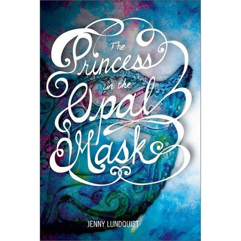 The Princess in the Opal Mask - by  Jenny Lundquist (Paperback) - image 1 of 1