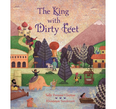 King with Dirty Feet -  by Sally Pomme Clayton (Hardcover) - image 1 of 1