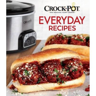 Crock-Pot Everyday Recipes - (Hardcover)