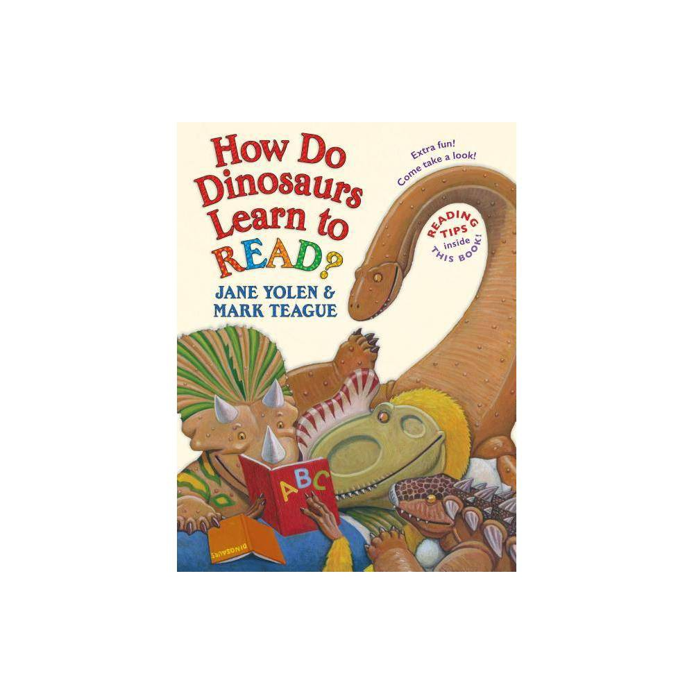 How Do Dinosaurs Learn To Read How Do Dinosaurs By Jane Yolen Hardcover