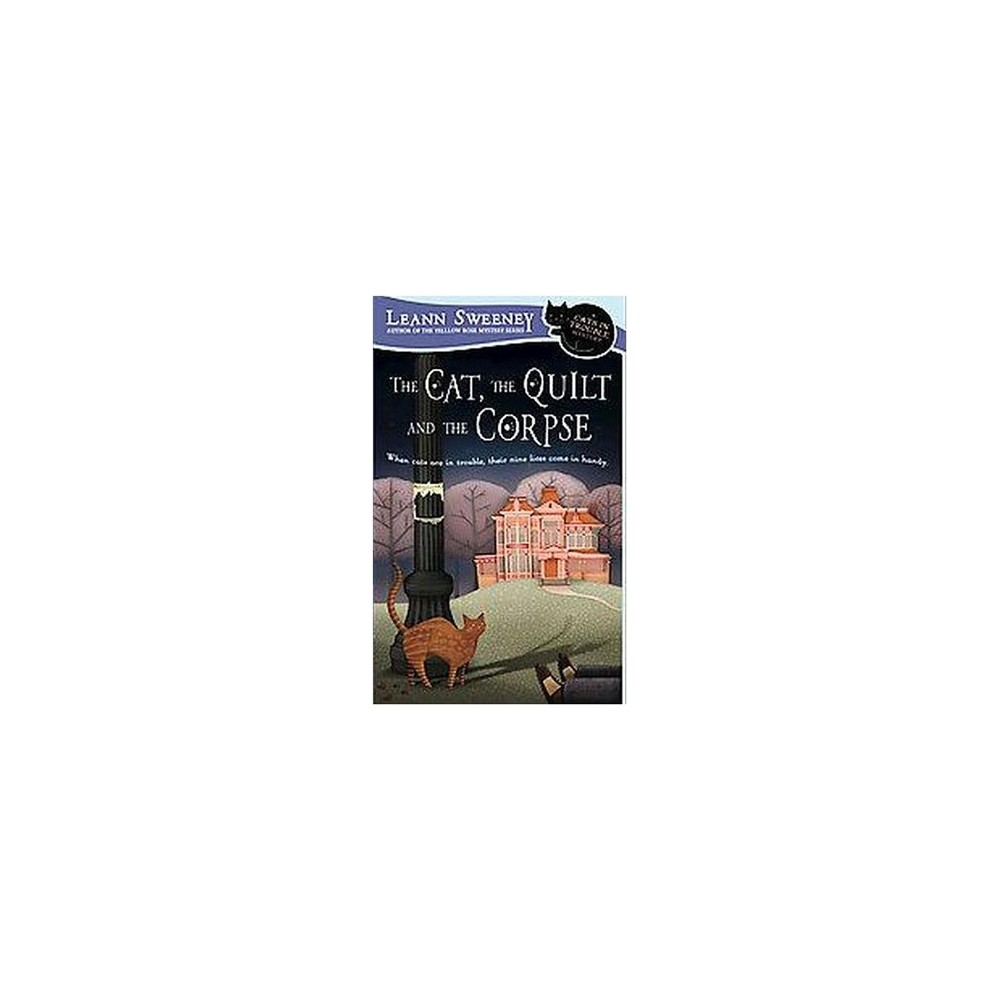 Cat, the Quilt and the Corpse (Paperback) (Leann Sweeney)
